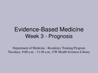 Evidence-Based Medicine Week 3 - Prognosis