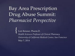 Bay Area Prescription Drug Abuse Summit: Pharmacist Perspective