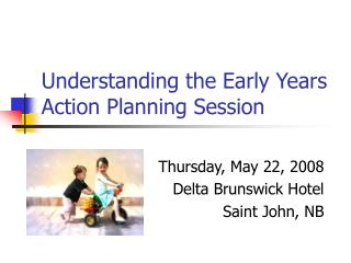Understanding the Early Years Action Planning Session