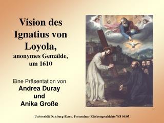 Vision des Ignatius von Loyola,  anonymes Gemälde, um 1610
