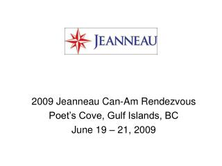 2009 Jeanneau Can-Am Rendezvous Poet's Cove, Gulf Islands, BC June 19 – 21, 2009