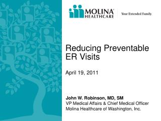 Reducing Preventable ER Visits  April 19, 2011