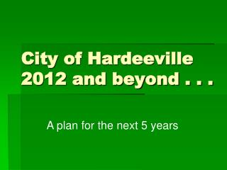 City of Hardeeville 2012 and beyond . . .