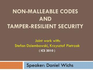 Non-Malleable Codes and Tamper-Resilient Security