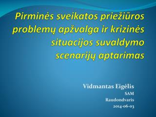 Vidmantas Eigėlis SAM Raudondvaris 2014-06-03