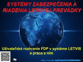 Užívateľské rozhranie FDP v systéme LETVIS a práca s ním
