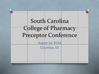 South Carolina College of Pharmacy Preceptor Conference