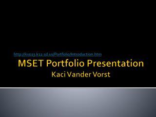 MSET Portfolio Presentation Kaci Vander Vorst