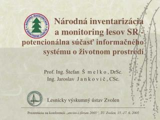 Prof. Ing. Štefan  Š  m e l k o , DrSc. Ing. Jaroslav  J a n k o v i č , CSc.