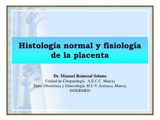 Histología normal y fisiología de la placenta