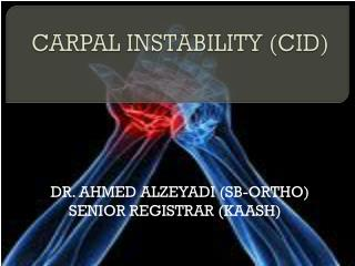 CARPAL INSTABILITY (CID)