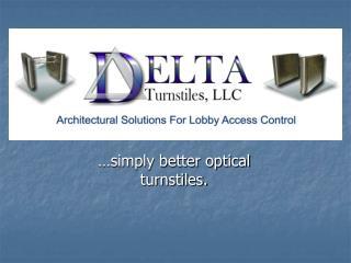 …simply better optical turnstiles.