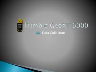 Trimble  GeoXT  6000