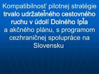 Program cezhraničnej spolupráce  Maďarská republika – Slovenská republika  2007 – 2013
