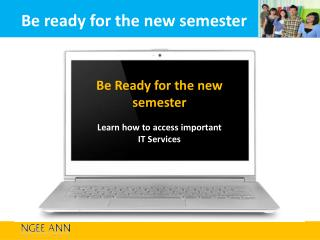 Be Ready for the new semester Learn how to access important  IT Services