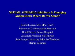 NSTEMI: GPIIB/IIIA Inhibitors & Emerging  Antiplatelets : Where Do We Stand?