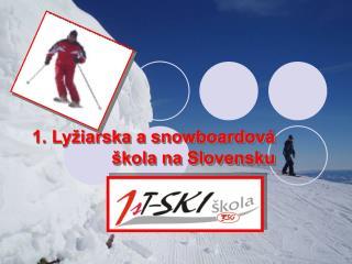 1. Lyžiarska a snowboardová škola na Slovensku