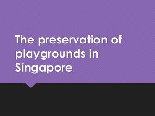 The preservation of playgrounds in Singapore