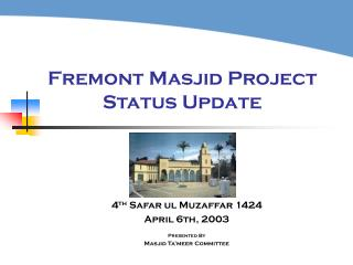 Fremont Masjid Project Status Update