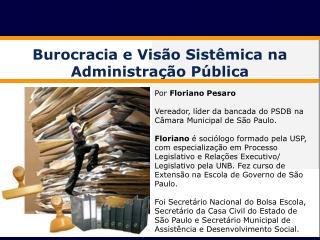 Por  Floriano  Pesaro Vereador, l�der da bancada do PSDB na C�mara Municipal de S�o Paulo.