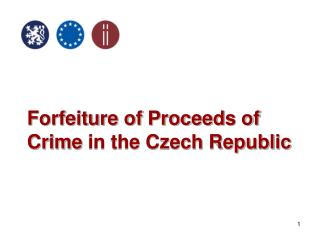Forfeiture of Proceeds of Crime in the Czech Republic