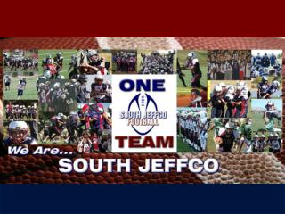 WELCOME SOUTH JEFFCO FOOTBALL FAMILIES!