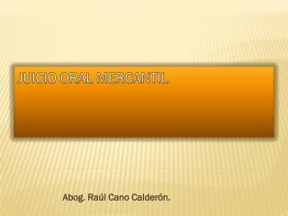 JUICIO ORAL MERCANTIL