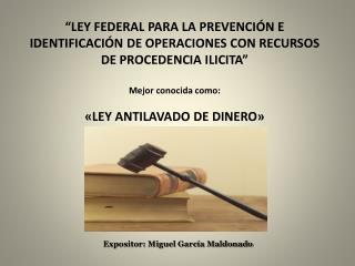 Expositor: Miguel García Maldonado