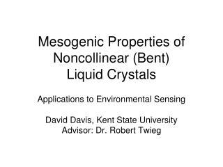 Mesogenic Properties of Noncollinear (Bent)  Liquid Crystals