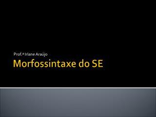 Morfossintaxe do SE