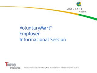 Voluntary Mart SM Employer  Informational Session