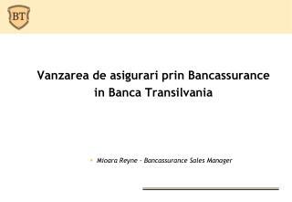 Vanzarea  de  asigurari prin Bancassurance  in  Banca Transilvania
