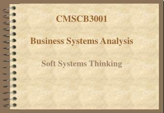 CMSCB3001  Business Systems Analysis