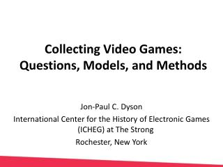 Jon-Paul C. Dyson International Center for the History of Electronic Games (ICHEG) at The Strong