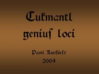 Cukmantl genius loci