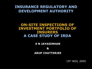 ON-SITE INSPECTIONS OF INVESTMENT PORTFOLIO OF INSURERS A CASE STUDY OF IRDA