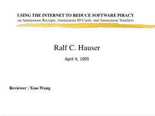 Ralf C. Hauser April 4, 1995 Reviewer : Xiao Wang