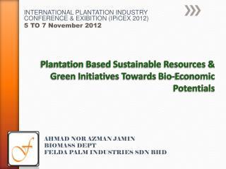 Plantation Based Sustainable Resources & Green Initiatives Towards Bio-Economic Potentials