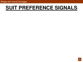 SUIT PREFERENCE SIGNALS
