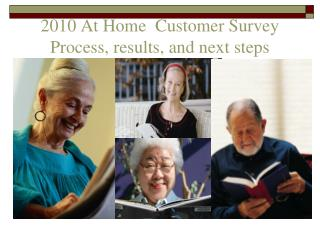 2010 At Home  Customer Survey Process, results, and next steps