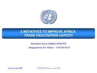 2 INITIATIVES TO IMPROVE AFRICA  TRADE FACILITATION CAPCITY
