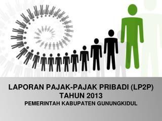 LAPORAN PAJAK-PAJAK PRIBADI (LP2P) TAHUN 2013