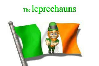 The leprechauns