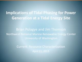 Implications of Tidal Phasing for Power Generation at a Tidal Energy Site