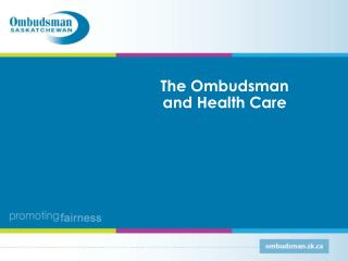 The Ombudsman  and Health Care