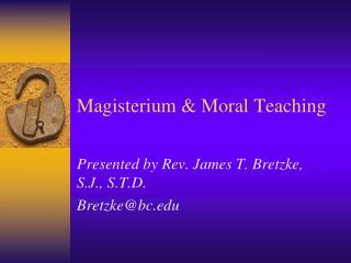 Magisterium & Moral Teaching