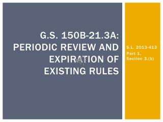 G.S.  150B-21.3A:  Periodic Review and Expiration of Existing Rules