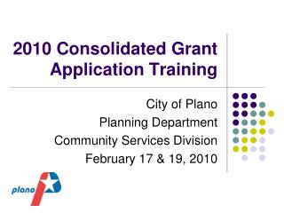 2010  Consolidated Grant Application Training