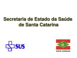 Secretaria de Estado da Sa�de  de Santa Catarina