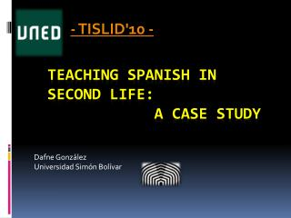 TEACHING SPANISH IN SECOND  LIFE :  A  CASE STUDY
